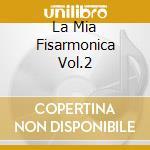 LA MIA FISARMONICA VOL.2                  cd musicale di CASTELLINA-PASI