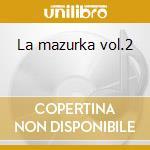 La mazurka vol.2 cd musicale di Lezioni di ballo