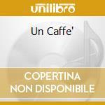 UN CAFFE' cd musicale di ORCHESTRA GIGI CHIAPPIN
