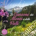 LE CANZONI DEI MONTI E DELLE VALLI VOL.1  cd musicale di AA.VV.