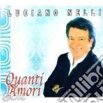 Nelli Luciano - Quanti Amori cd musicale di Luciano Nelli