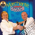 Marchiante - Canta Bastelli cd musicale di MARCHIANTE