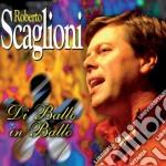 Roberto Scaglioni - Di Ballo In Ballo cd musicale di SCAGLIONI ROBERTO