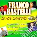 Franco Bastelli - Le Mie Canzoni #05 cd musicale di Franco Bastelli
