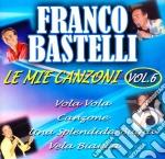 Franco Bastelli - Le Mie Canzoni #06 cd musicale di Franco Bastelli