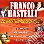Franco Bastelli - Le Mie Canzoni #07 cd musicale di Franco Bastelli