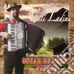 Oskar De Tomas Pinter - Dalle Valli Ladine cd musicale di DE TOMAS OSKAR