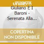 Giuliano E I Baroni - Serenata Alla Mia Mamma cd musicale di GIULIANO & I BARONI