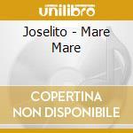 Joselito - Mare Mare cd musicale di JOSELITO