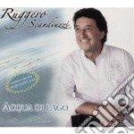 Ruggero Scandiuzzi - Acqua Di Lago cd musicale di Ruggero Scandiuzzi