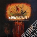 Nava' Ensemble - Hilat cd musicale di Ensemble Nava'