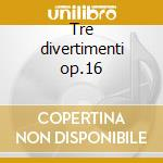 Tre divertimenti op.16 cd musicale di Luigi Boccherini