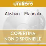 Akshan - Mandala cd musicale di AKSHAN