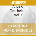 Angelo Cecchelin - Vol.3 cd musicale di Angelo Cecchelin