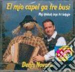 Denis Novato - El Mio Capel Ga Tre Busi cd musicale di Denis Novato