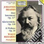 Johannes Brahms - Intermezzi Op.117 Nn.1-3  Klavierstucke Op.118 Nn.1-6, Valzer Op.39 Nn.1-16 cd musicale di Johannes Brahms