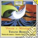 Bedetti Tiziano - Poesia E Mitologia - Liriche, Marsia E Apollo, L'agave Su Lo Scoglio cd musicale di Tiziano Bedetti