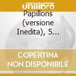 PAPILLONS (VERSIONE INEDITA), 5 CANONI, cd musicale di Robert Schumann
