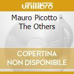 Mauro Picotto - The Others cd musicale di PICOTTO MAURO