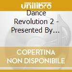 Artisti Vari - Dance Revolution 2 - Presented By Albertino cd musicale di ALBERTINO