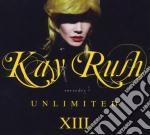 Kay rush pres unlimited XIII cd musicale di Artisti Vari