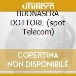 BUONASERA DOTTORE (spot Telecom) cd musicale di LUCA & PAOLO