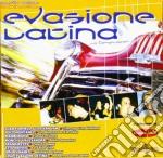 Evasione Latina - cd musicale di ARTISTI VARI