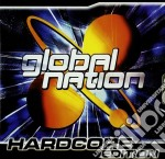 Global Nation Hardcore Edition cd musicale di ARTISTI VARI