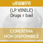 (LP VINILE) Drugs r bad lp vinile di Dj's pete & jacko