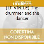 (LP VINILE) The drummer and the dancer lp vinile di The stunned guys