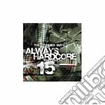 Artisti Vari - Always Hardcore 15 cd musicale di ARTISTI VARI