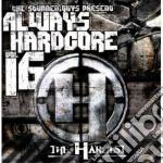 Artisti Vari - Always Hardcore 16 cd musicale di ARTISTI VARI