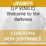 (LP VINILE) Welcome to the darkness lp vinile di N.corruptor