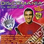 Discomania Vs Bobo 32 cd musicale di ARTISTI VARI(2CD)