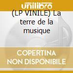 (LP VINILE) La terre de la musique lp vinile di Serel M@x-jvs