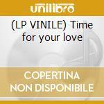 (LP VINILE) Time for your love lp vinile di Zoe