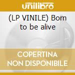 (LP VINILE) Born to be alive lp vinile di Kings Disco