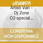 Artisti Vari - Dj Zone O2-special Party 02 cd musicale di ARTISTI VARI