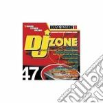 Artisti Vari - Dj Zone 47 - House Session Vol.18 - cd musicale di ARTISTI VARI