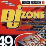 Artisti Vari - Dj Zone 49-house Session 19 cd musicale di ARTISTI VARI