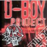 D-Boy Project 5 - Still Hardcore cd musicale di Artisti Vari