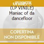 (LP VINILE) Maniac of da dancefloor lp vinile di Souls Dark