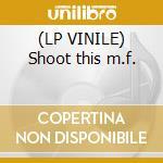 (LP VINILE) Shoot this m.f. lp vinile di Fons Dj
