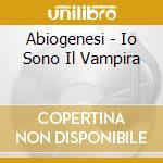 IO SONO IL VAMPIRO cd musicale di ABIOGENESI