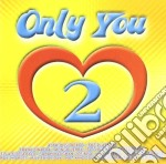 Only You 2 - Compilation cd musicale di Only you 2