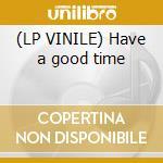 (LP VINILE) Have a good time lp vinile di Bass Phuture
