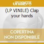 (LP VINILE) Clap your hands lp vinile di Mono-guru