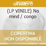 (LP VINILE) No mind / congo lp vinile di Castelli Marcelo