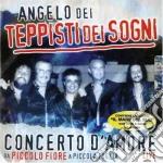 Angelo Dei Teppisti Dei Sogni - Concerto D'Amore Live cd musicale di ANGELO DEI TEPPISTI DEI SOGNI