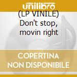 (LP VINILE) Don't stop, movin right lp vinile di Electroluv